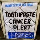 Evening standard headline 'toothpaste cancer alert'
